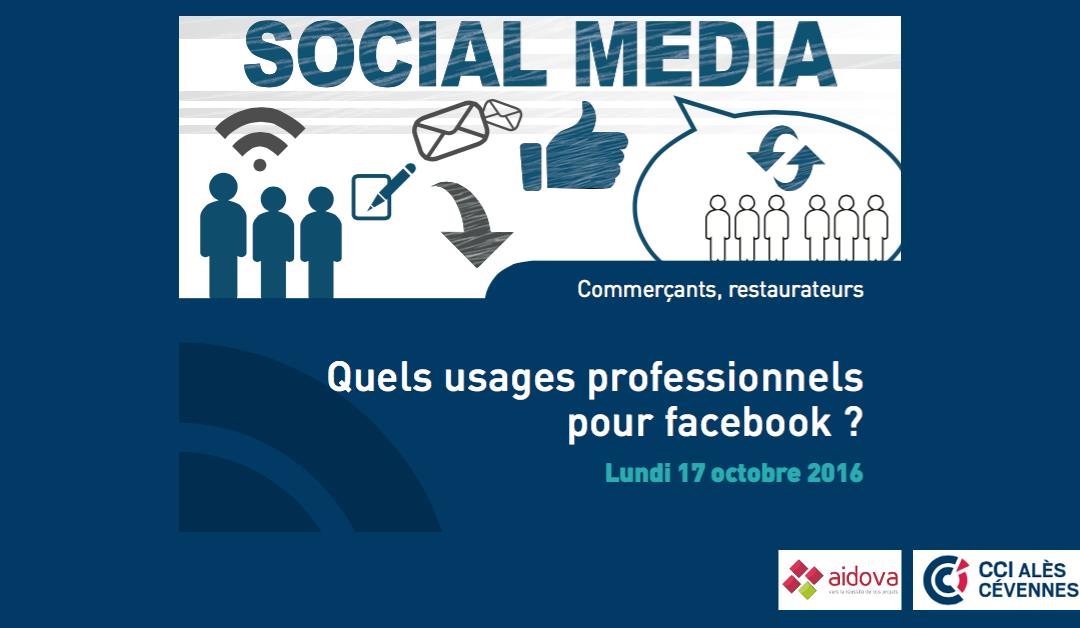 Atelier : Quels usages professionnels pour Facebook ? – Le 17 octobre 2016 à la CCI d'Alès